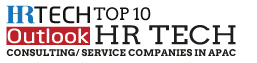 Top 10 HR Tech Consulting/Service Companies in APAC - 2019