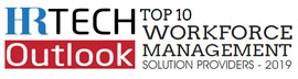 Top 10 Workforce Management Solution Providers - 2019