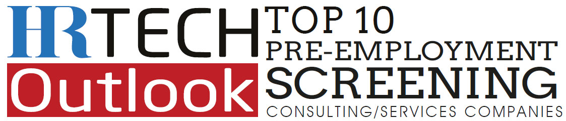 Top 10 Pre-Employment Screening Consulting/Services Companies - 2019