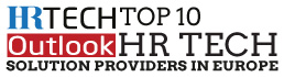 Top 10 HR Tech Solution Companies in Europe - 2019