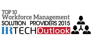 Top 10 Workforce Management Solution Providers 2015