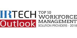 Top 10 Workforce Management Solution Providers - 2018